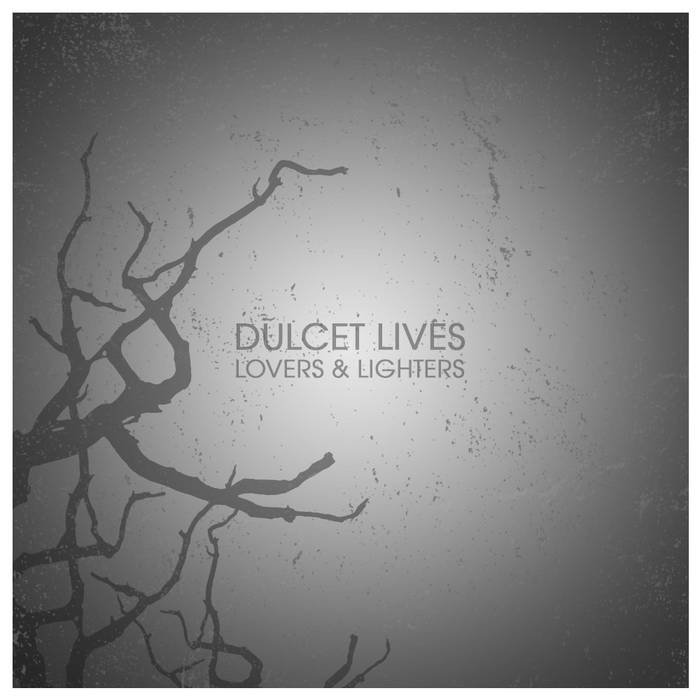 Dulcet Lives - Lovers and Lighters (2015)