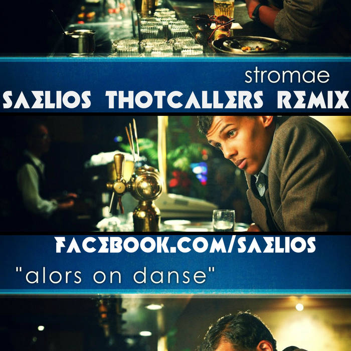 Alors On Danse (Saelios Thotcallers Remix) cover art