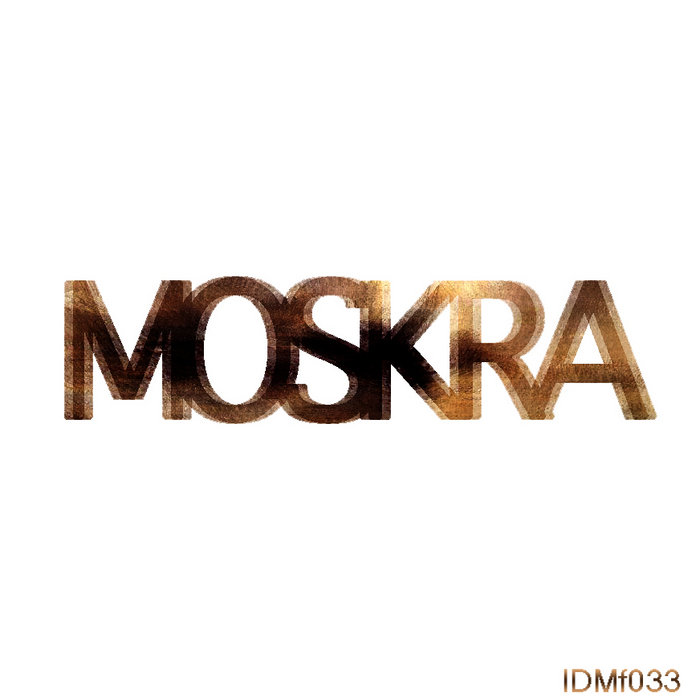 MOSKRA ep (IDMf033) cover art