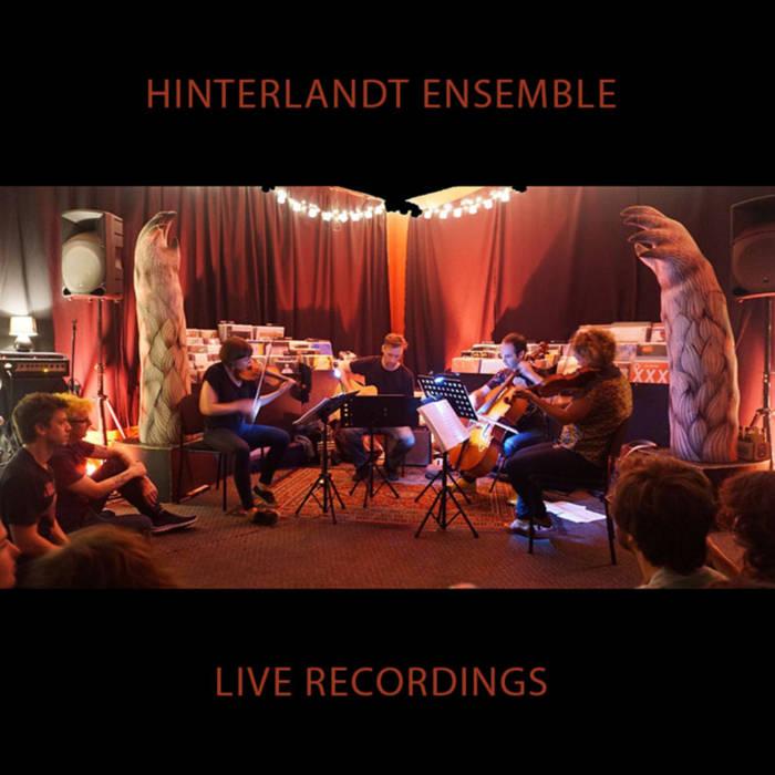 Hinterlandt Ensemble: Live Recordings cover art