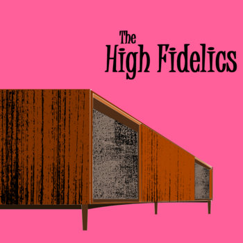 The High Fidelics cover art
