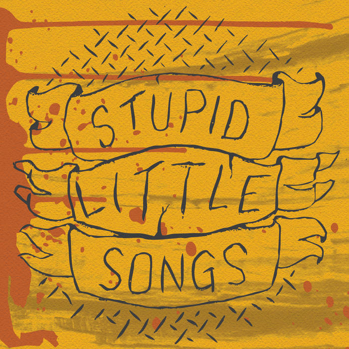 Stupid Little Songs cover art