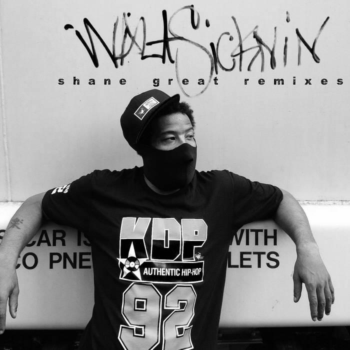 Walt Sicknin' - Shane Great Remixes cover art