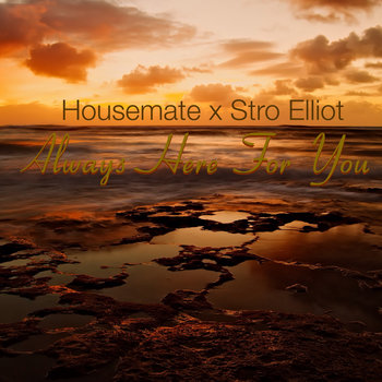 Housemate - Always Here For You (Stro Elliot Mix) cover art