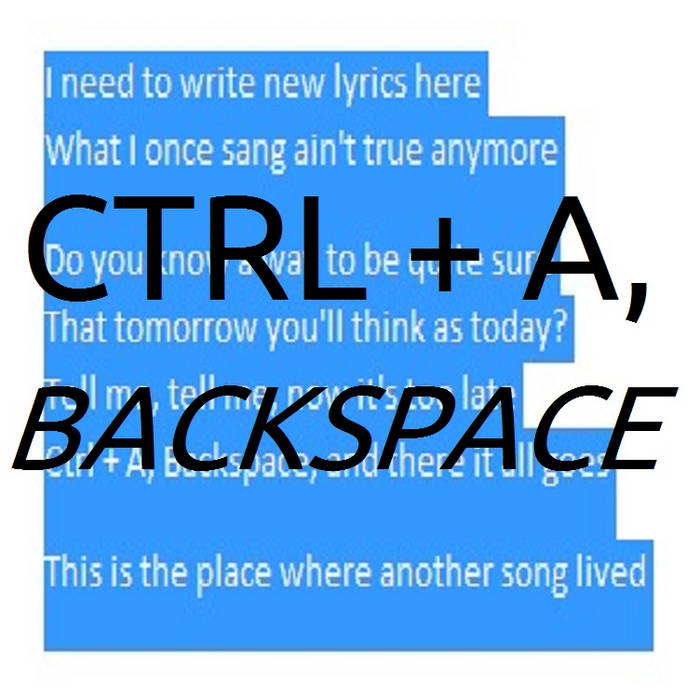 Ctrl + A, Backspace cover art