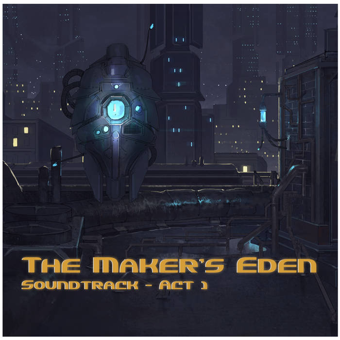 The Maker's Eden, Act 1 cover art