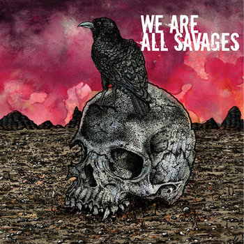 We Are All Savages cover art