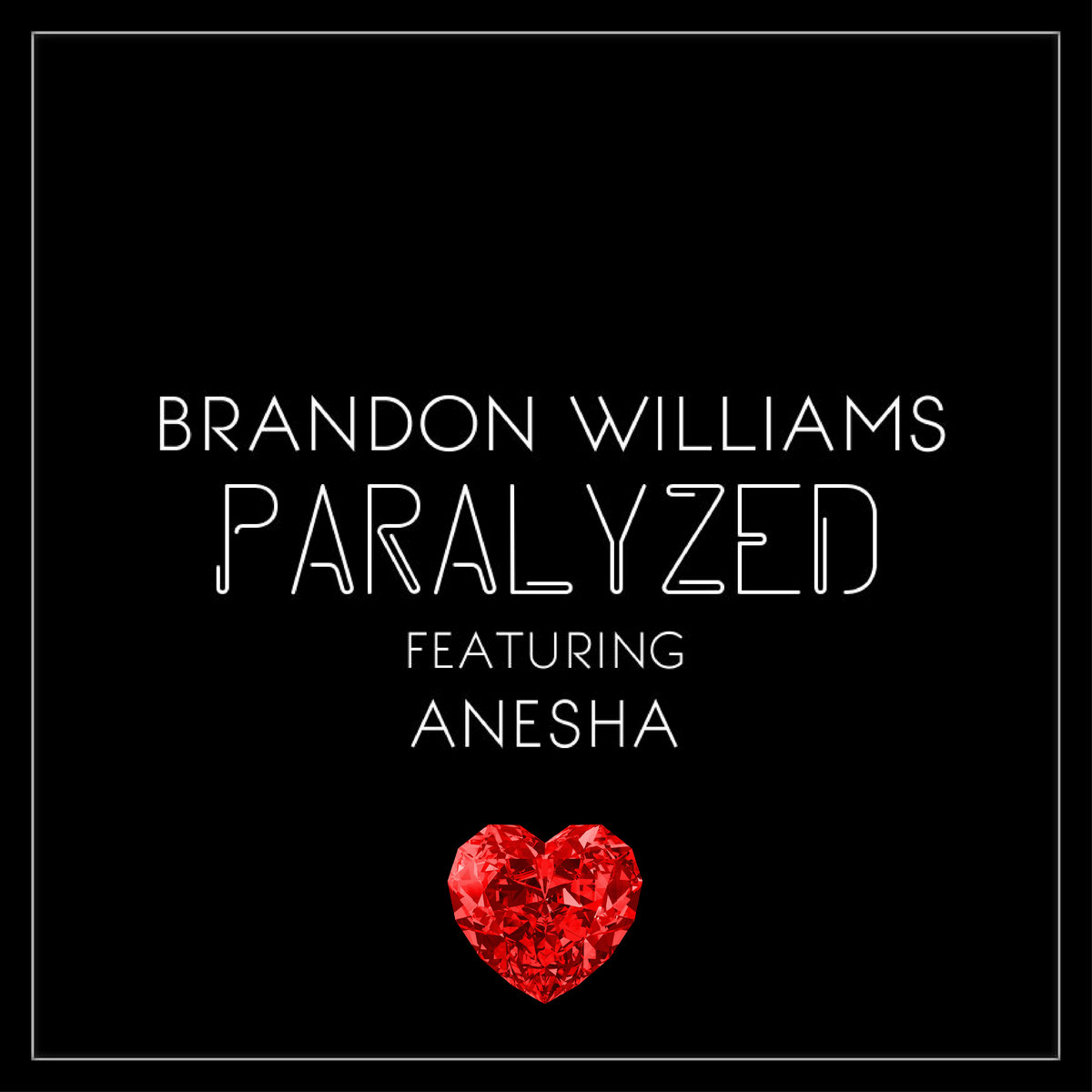 Paralyzed feat. Anesha by Brandon Williams