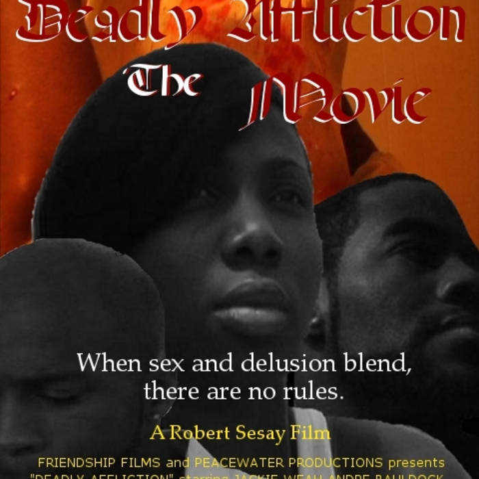 Deadly Affliction (The Movie) | Da Real Ent.