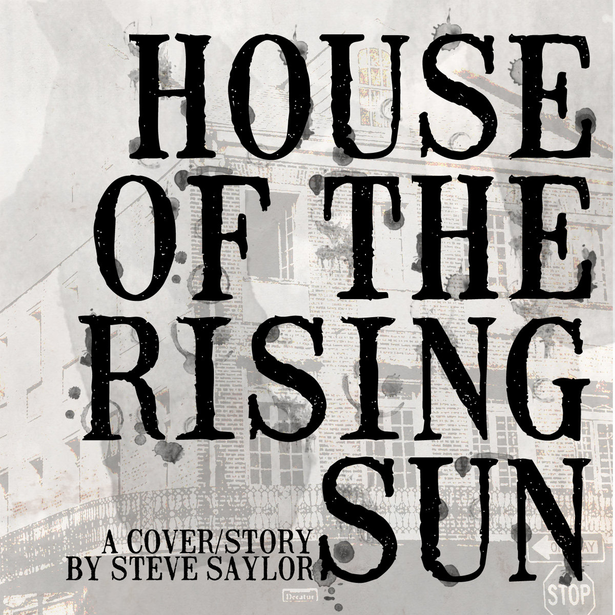 House Of The Rising Sun A Cover Story Album Steve Saylor