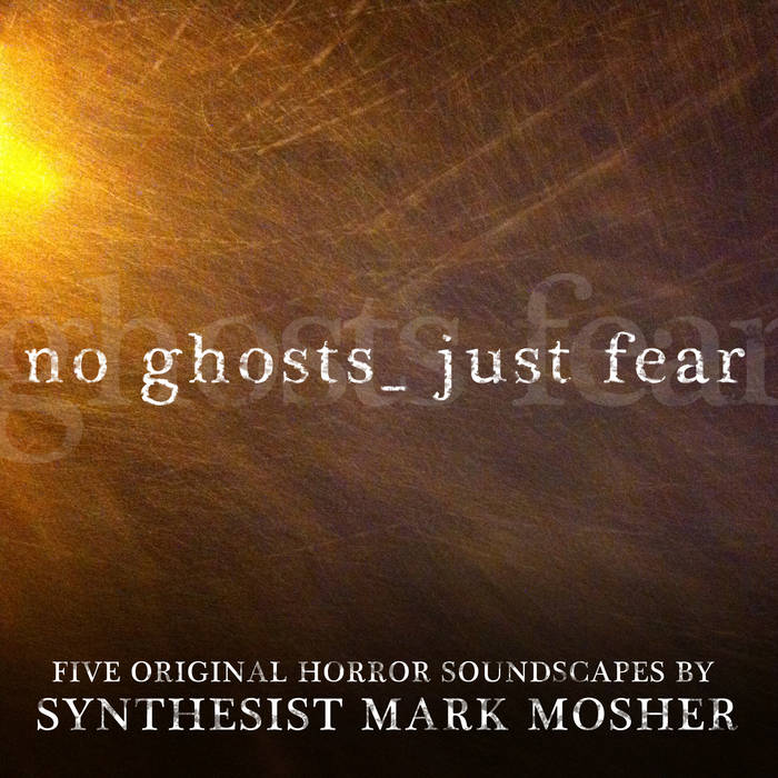 No Ghosts. Just Fear. cover art