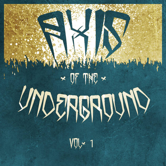 The Axis Of The Underground Vol. 1 cover art