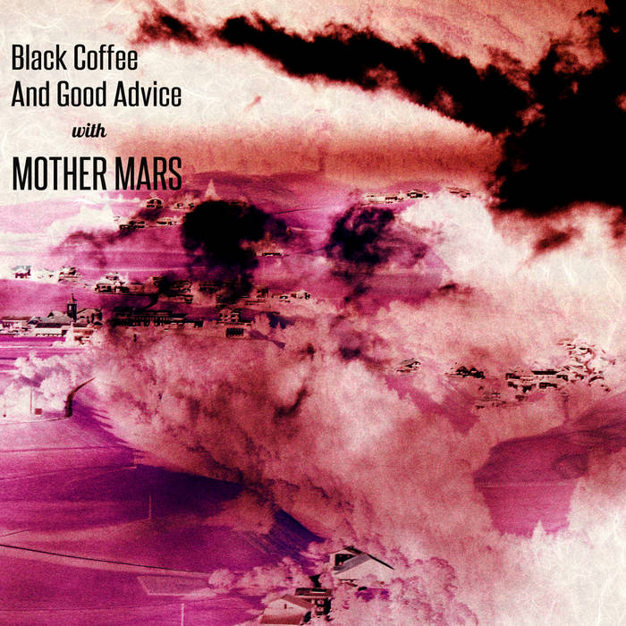 Black Coffee And Good Advice cover art