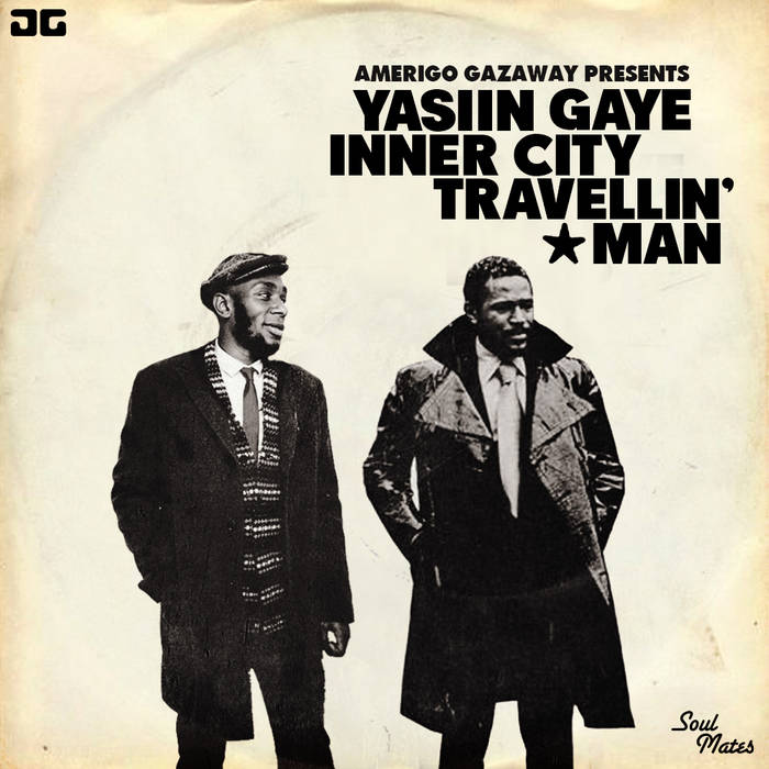 Yasiin Gaye - Inner City Travellin' Man (Soul Mates Remix) cover art