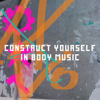 Construct Yourself In Body Music cover art