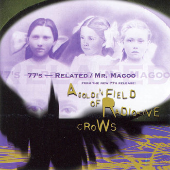 A Golden Field of Radioactive Crows: Radioactive Singles -- Related / Mr. Magoo cover art
