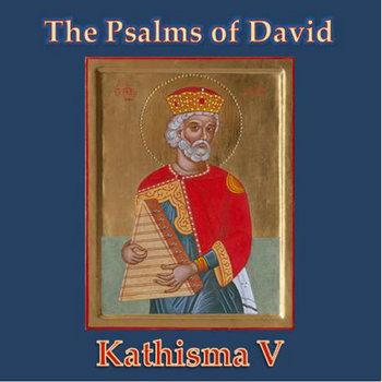 The Psalms of David -- Kathisma V cover art