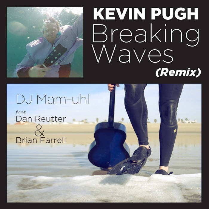 Breaking Waves (DJ Mam-Uhl Remix) [feat. Dan Reutter and Brian Farrell] cover art