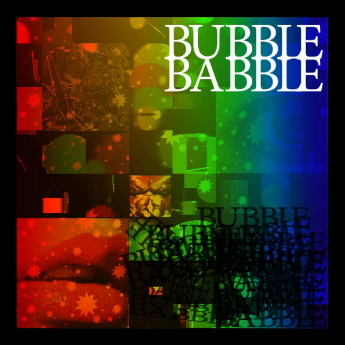 BUBBLE/BABBLE cover art