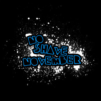 No Shave November cover art