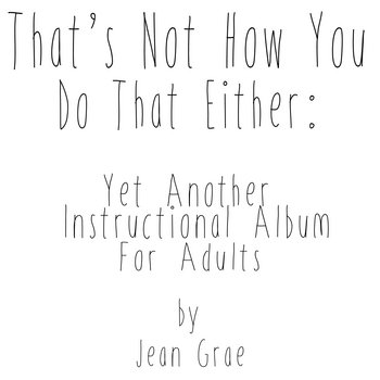 That's Not How You Do That Either: Yet Another Instructional Album For Adults cover art