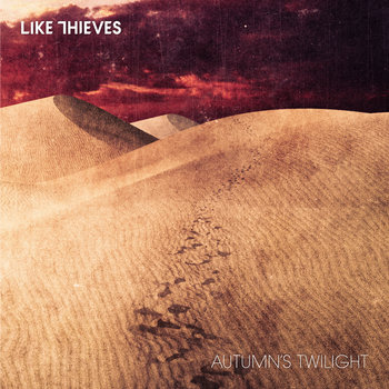 Like Thieves - Autumn's Twilight
