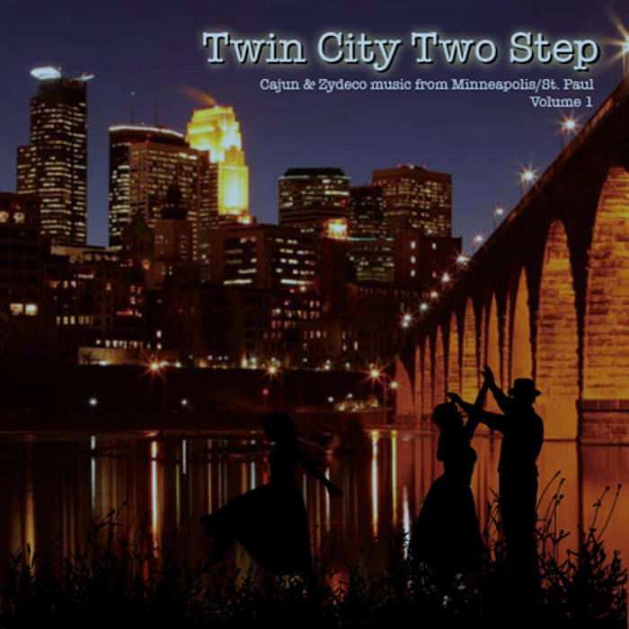 Twin City Two Step:Cajun & Zydeco Music from Minneapolis/St. Paul cover art