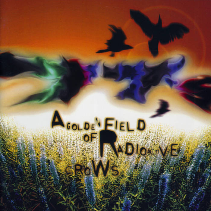 A Golden Field Of Radioactive Crows cover art