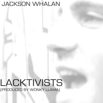 Lacktivists (prod. by wonkly llama) cover art