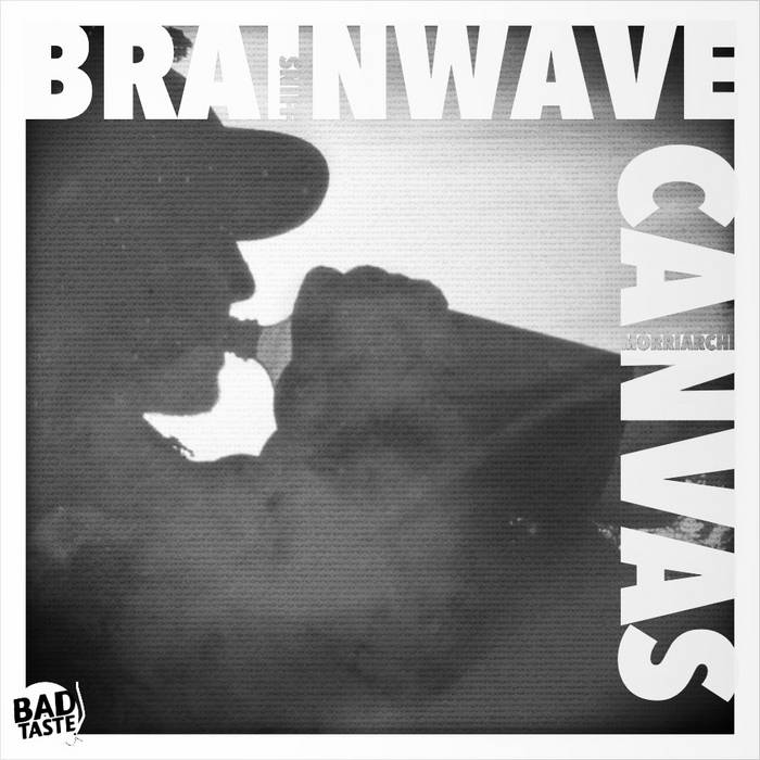 "BRAINWAVE CANVAS ft TRELLION (LIMITED EDITION 7"" VINYL w BONUS DIGITAL DOWNLOAD) cover art"