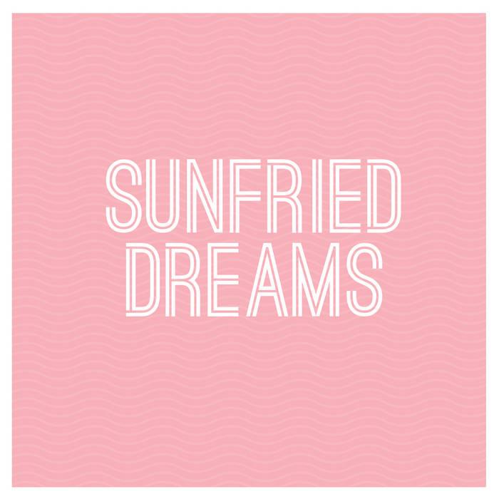 Sunfried Dreams cover art