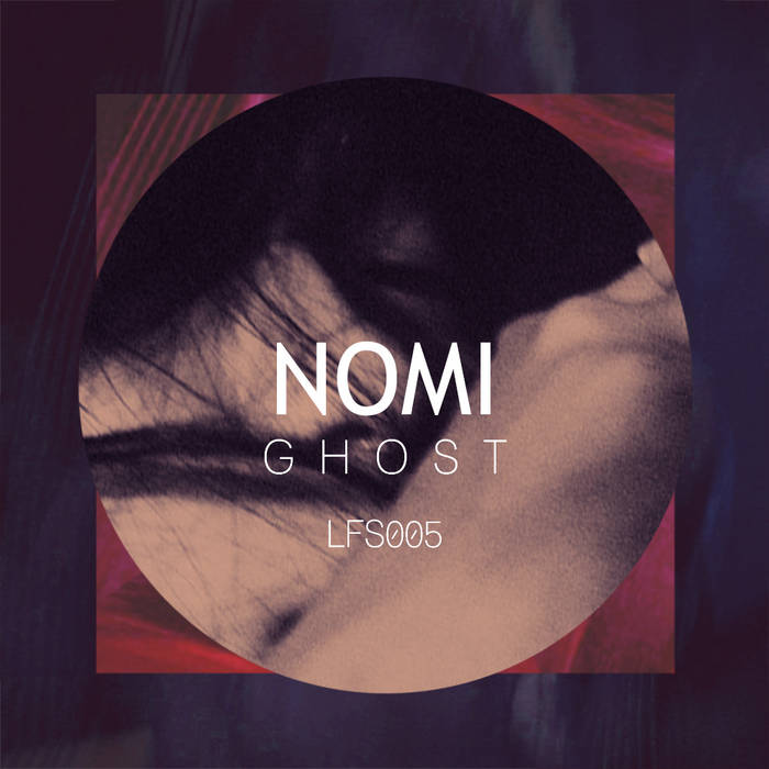 Nomi - Ghost EP (LFS005) cover art