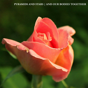 Pyramids and Stars and Our Bodies Together cover art