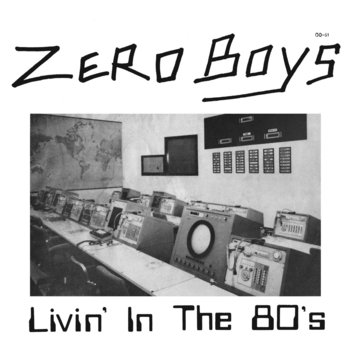 "Zero Boys ""Livin' In The 80's"" cover art"