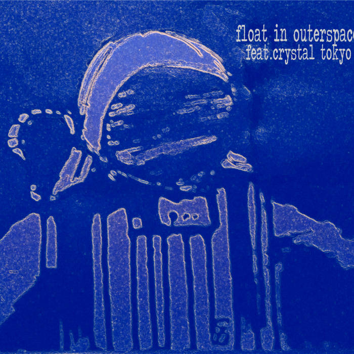 float in outerspace feat.crystal tokyo cover art