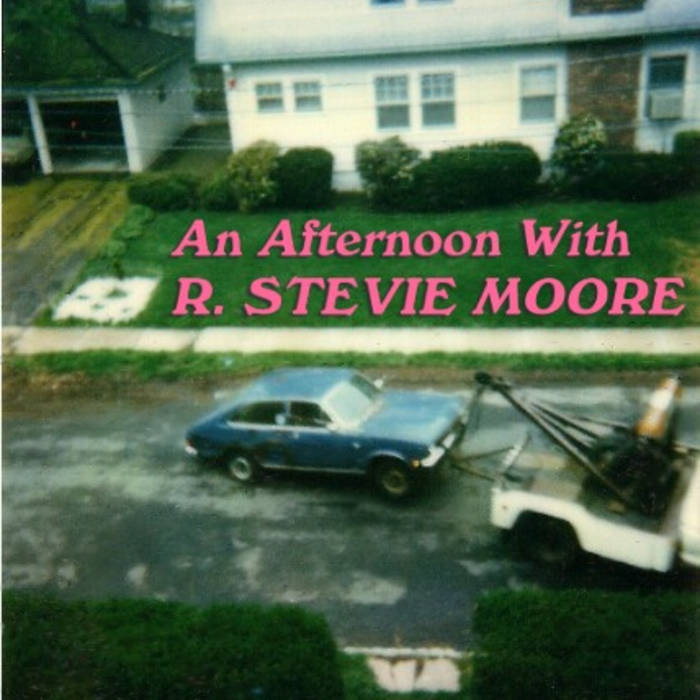 An Afternoon With R. Stevie Moore /1 cover art