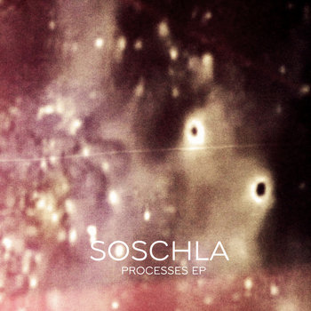 Soschla - Processes EP [SA024] cover art