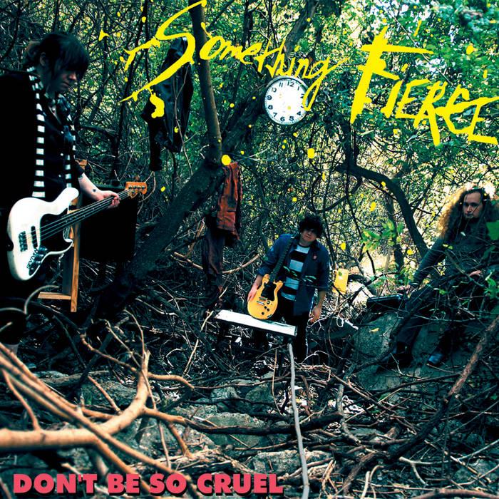 Something Fierce - Don't Be So Cruel cover art