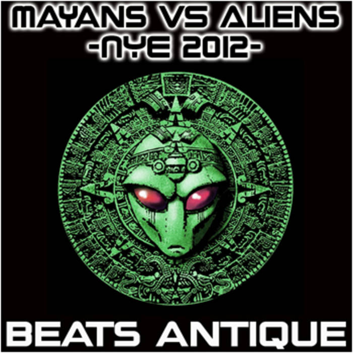Mayans VS Aliens - NYE 2012 cover art
