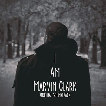 I Am Marvin Clark Original Soundtrack cover art