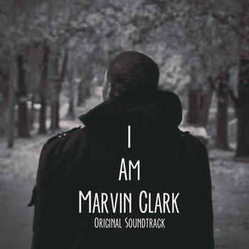 I Am Marvin Clark Original Soundtrack cover art