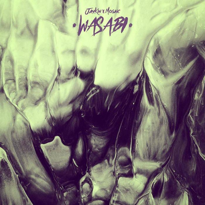 JayKin x Mosaic - Wasabi (ワサビ) cover art
