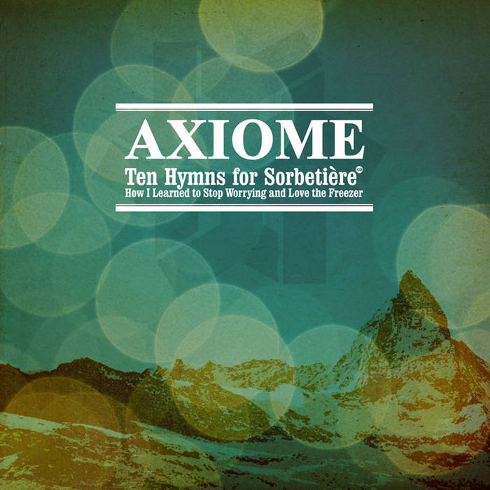 ten hymns for sorbetière or how i learned to stop worrying and love the freezer cover art
