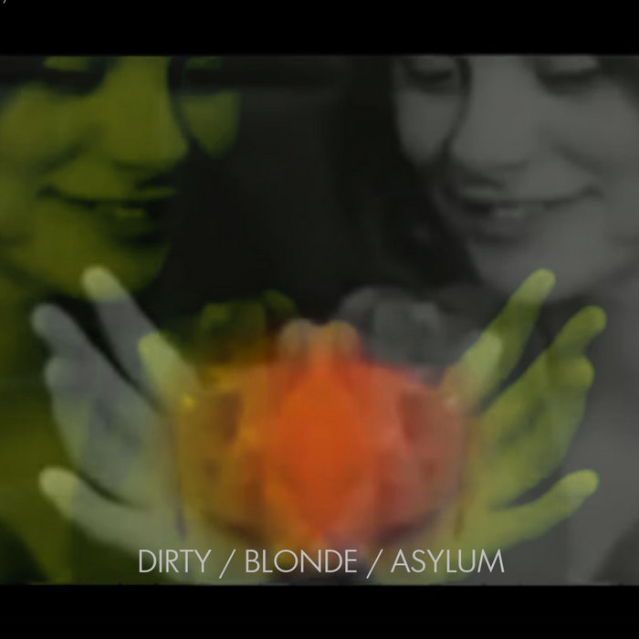 Experience the Plethora of Delights That Is... Dirty Blonde Asylum cover art