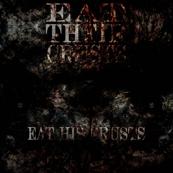 Eat His Crusts (Demo) cover art