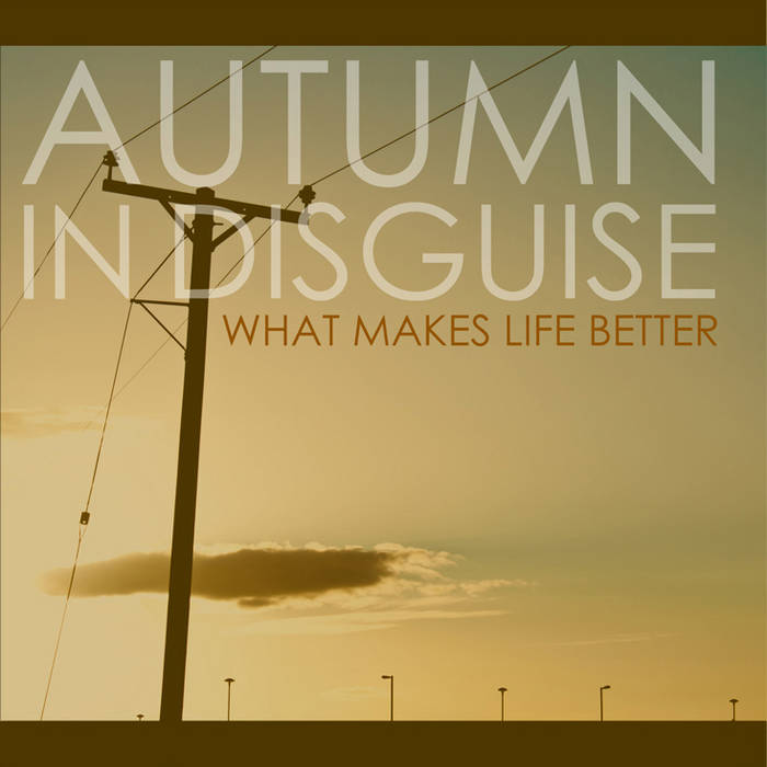 What Makes Life Better cover art