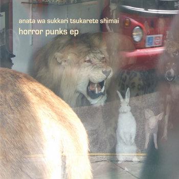 anata wa sukkari tsukarete shimai - horror punks ep cover art
