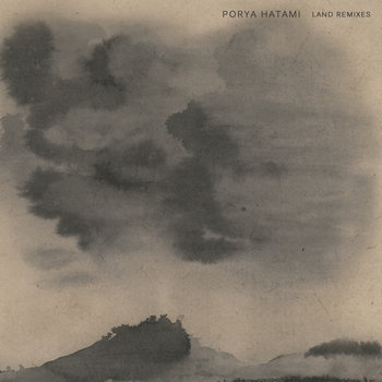 Porya Hatami - Land Remixes cover art
