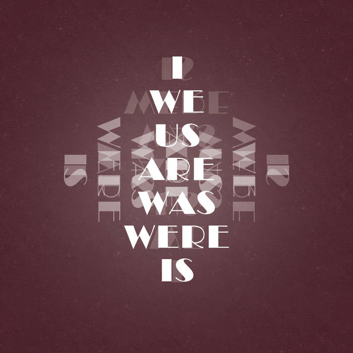 I We Us Are Was Were Is cover art