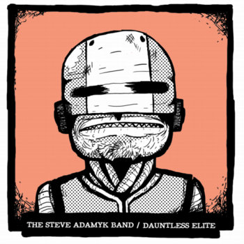 "The Steve Adamyk Band / The Dauntless Elite split 7"" cover art"
